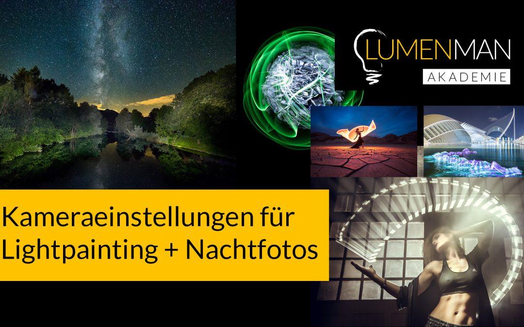 Kameraeinstellung für Lightpainting & Nachtfotografie