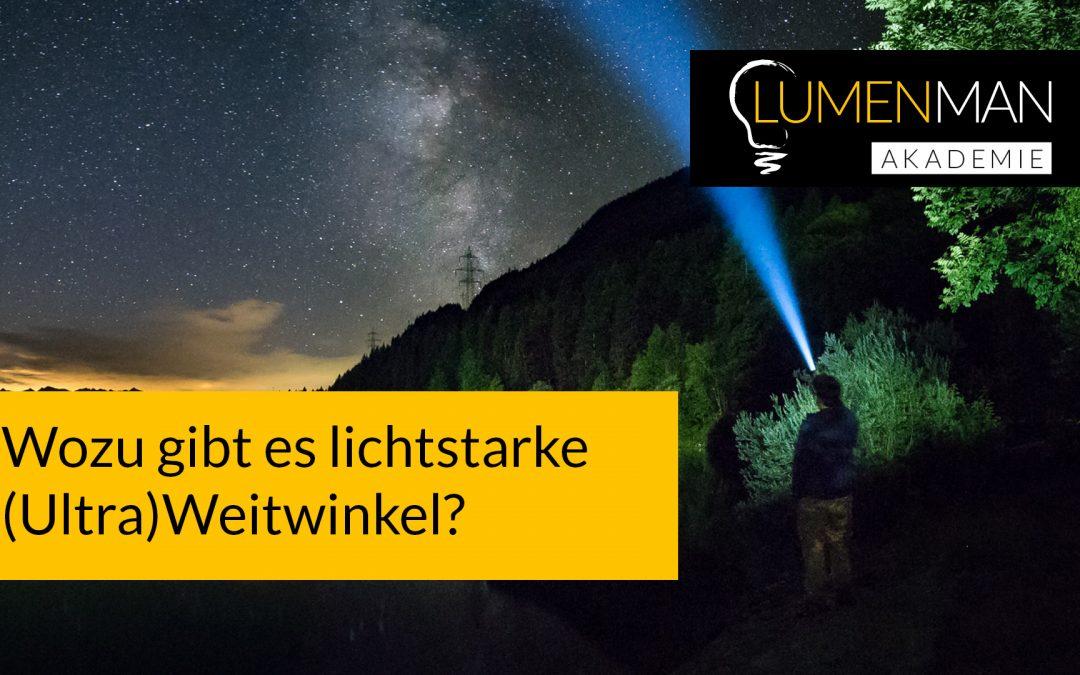 Lichtstarke Ultraweitwinkel Objektive in der Nachtfotografie und beim Lightpainting